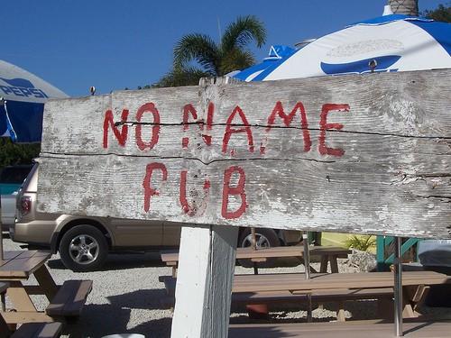 The sign at No Name Pub sets the tone.